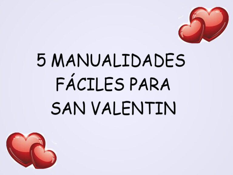 5 MANUALIDADES FÁCILES PARA SAN VALENTIN